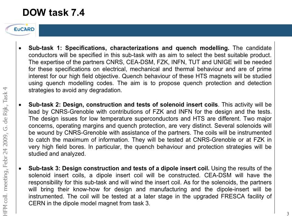 HFM coll. meeting, Febr 24 2009, G. de Rijk, Task 4 DOW task 7.4 3