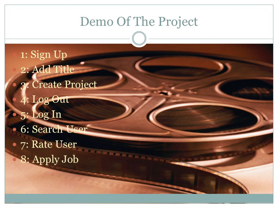 Demo Of The Project 9: Search User 10: Comment On User 11: Log Out 12: Log In 13: Apply Job 14: Log Out 15: Log In 16: Accept/Reject Jobs