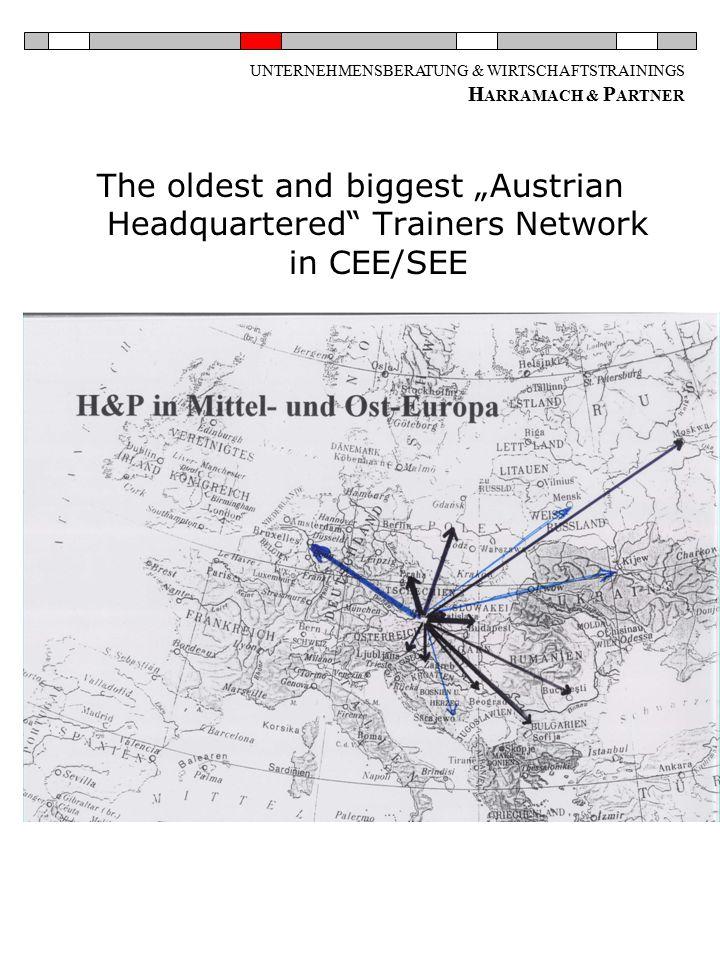 """UNTERNEHMENSBERATUNG & WIRTSCHAFTSTRAININGS H ARRAMACH & P ARTNER The oldest and biggest """"Austrian Headquartered Trainers Network in CEE/SEE"""
