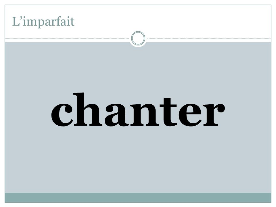 L'imparfait chanter