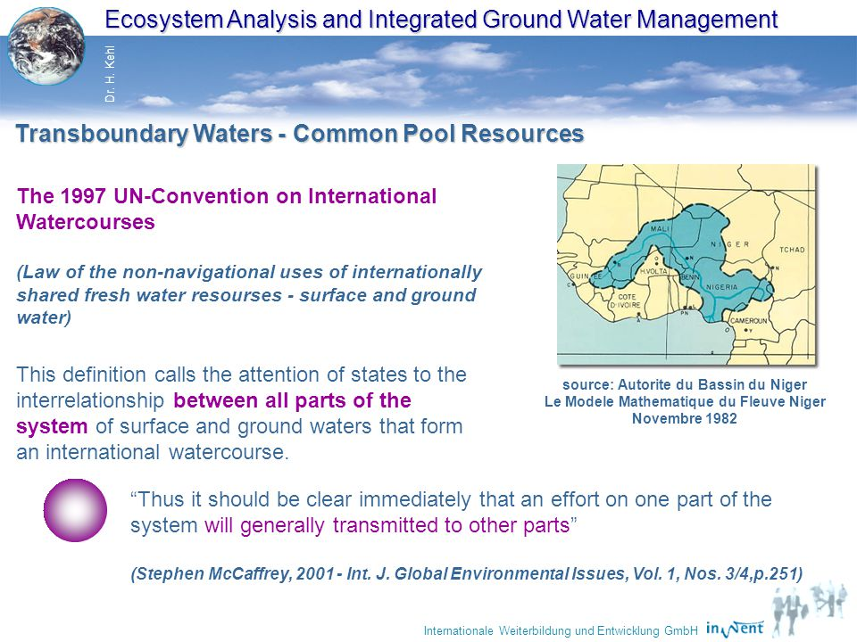 "Ecosystem Analysis and Integrated Ground Water Management Dr. H. Kehl Internationale Weiterbildung und Entwicklung GmbH ""Political Implications of Tra"
