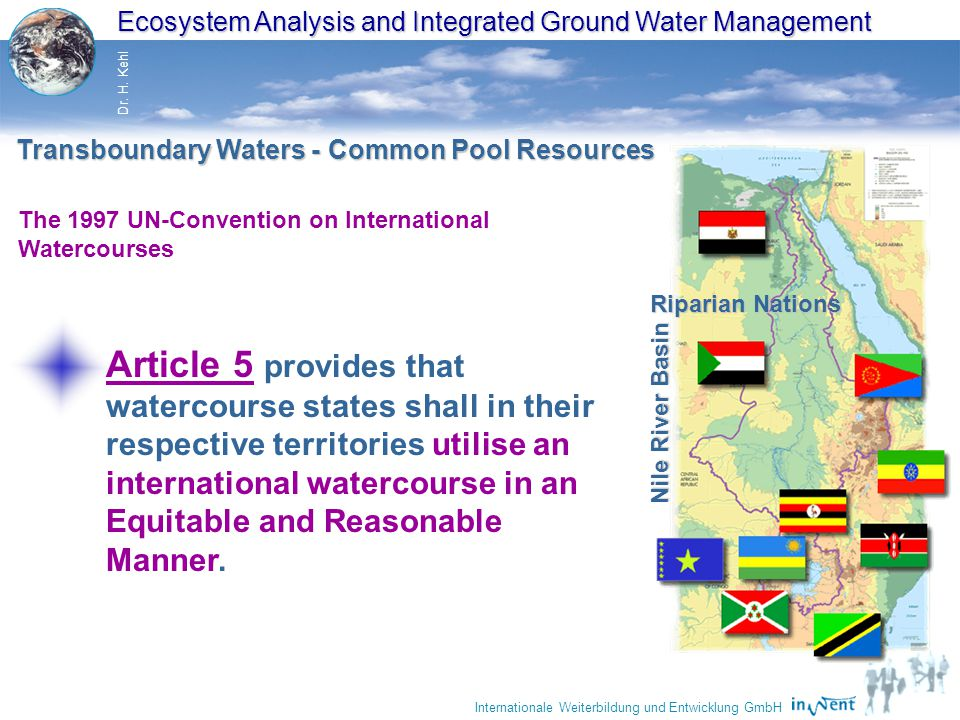 Ecosystem Analysis and Integrated Ground Water Management Dr. H. Kehl Internationale Weiterbildung und Entwicklung GmbH Transboundary Waters - Common
