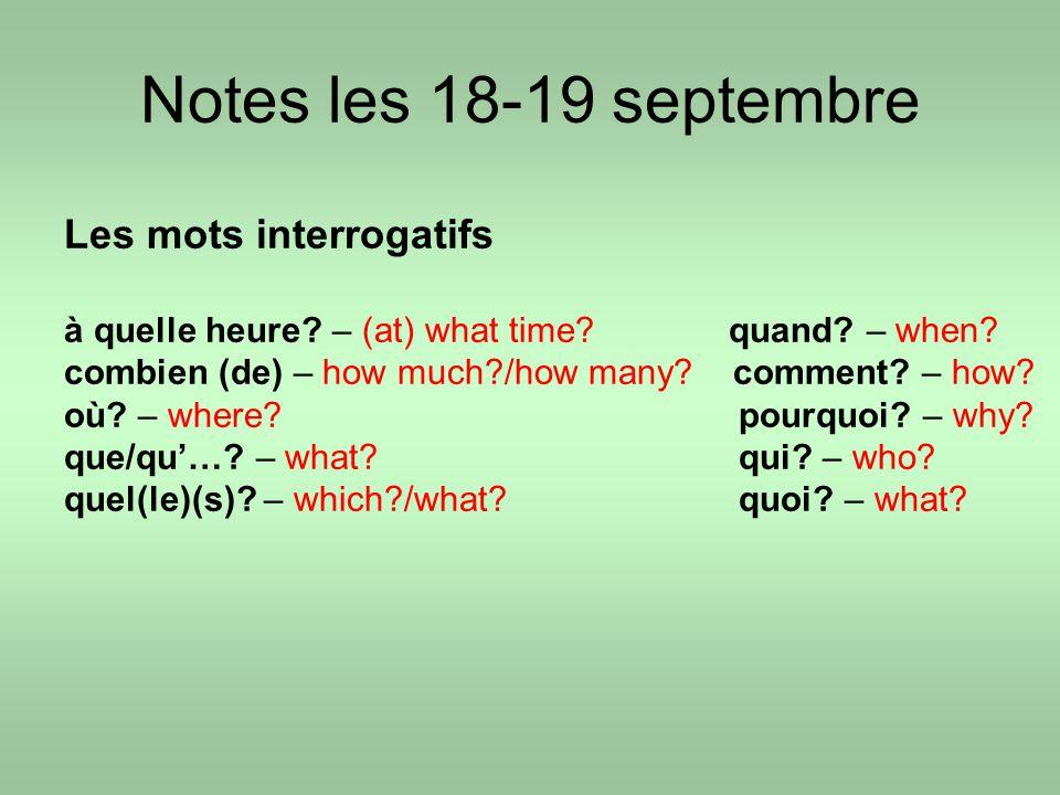 Notes les 18-19 septembre Les mots interrogatifs à quelle heure.