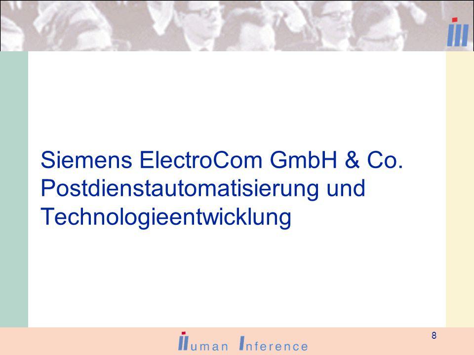8 Siemens ElectroCom GmbH & Co. Postdienstautomatisierung und Technologieentwicklung