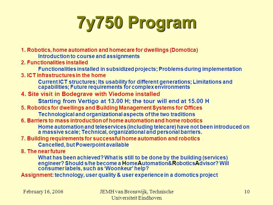 February 16, 2006JEMH van Bronswijk, Technische Universiteit Eindhoven 10 7y750 Program 1.
