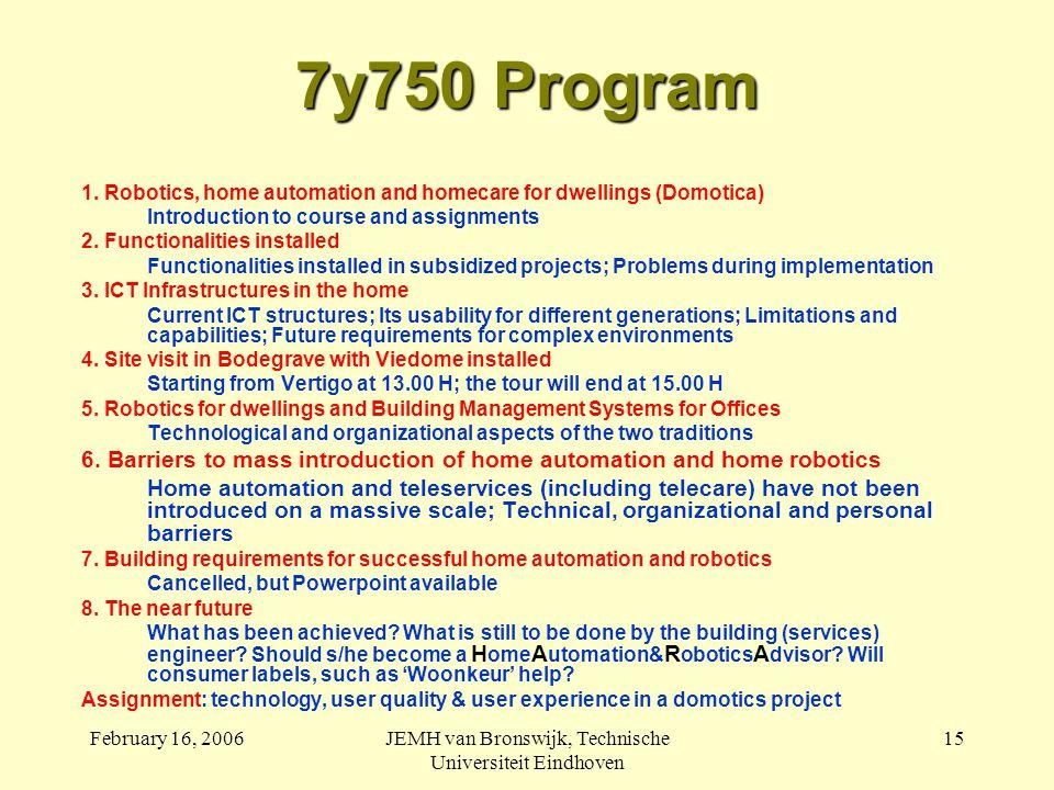 February 16, 2006JEMH van Bronswijk, Technische Universiteit Eindhoven 15 7y750 Program 1.