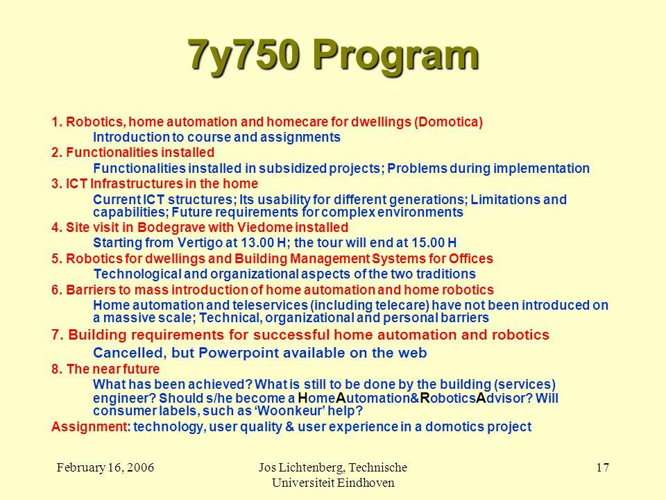 February 16, 2006Jos Lichtenberg, Technische Universiteit Eindhoven 17 7y750 Program 1.