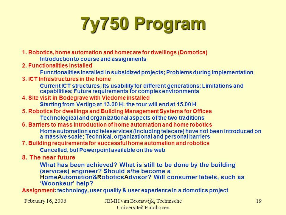 February 16, 2006JEMH van Bronswijk, Technische Universiteit Eindhoven 19 7y750 Program 1.