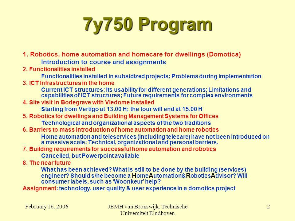 February 16, 2006JEMH van Bronswijk, Technische Universiteit Eindhoven 2 7y750 Program 1.