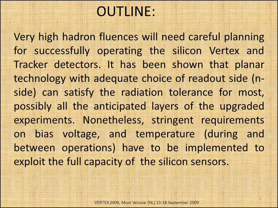 OUTLINE: Very high hadron fluences will need careful planning for successfully operating the silicon Vertex and Tracker detectors.
