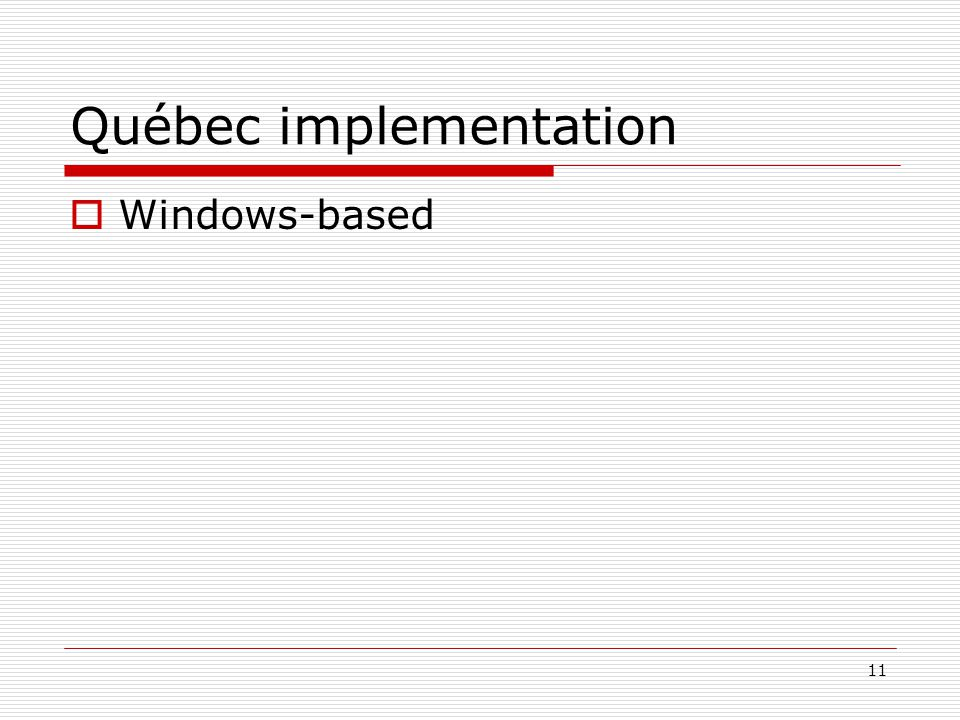 11 Québec implementation  Windows-based