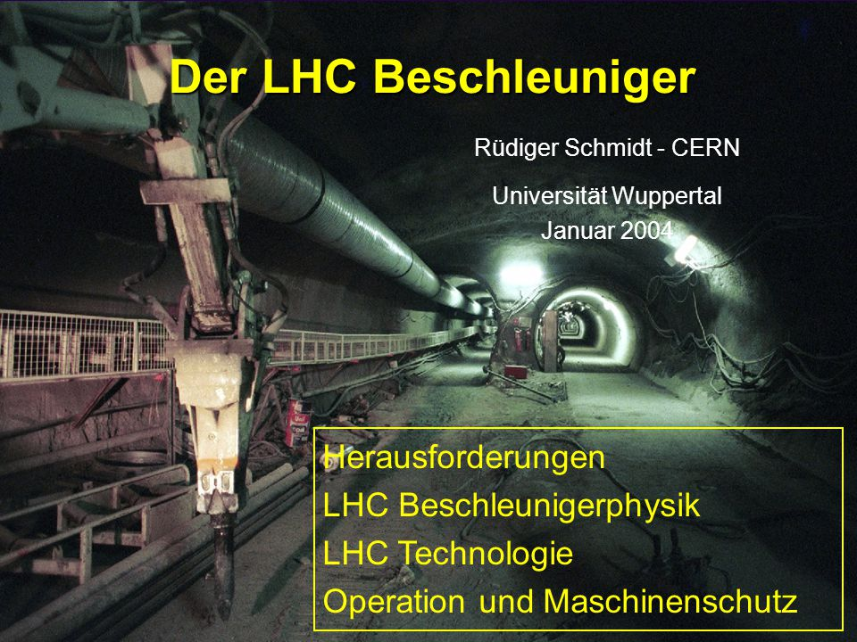Rüdiger Schmidt - Wuppertal Januar 200492 Recalling LHC challenges l Enormous amount of equipment l Complexity of the LHC accelerator l New challenges in accelerator physics with LHC beam parameters 20052004 1 2 3 4 5 6 7 8 9 10 11 12 20062007 1 2 3 4 5 6 7 8 9 10 11 12 Fabrication of equipment Installation Beam in one sectorLHC Beam commissioning LHC hardware commissioning