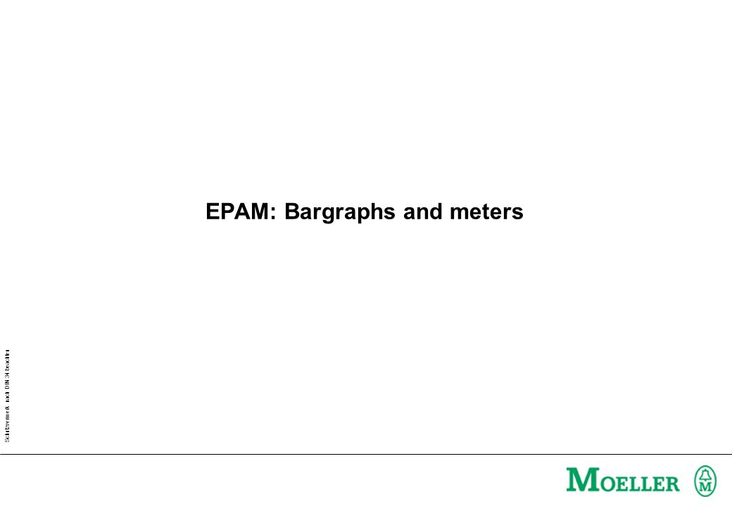 Schutzvermerk nach DIN 34 beachten EPAM: Bargraphs and meters