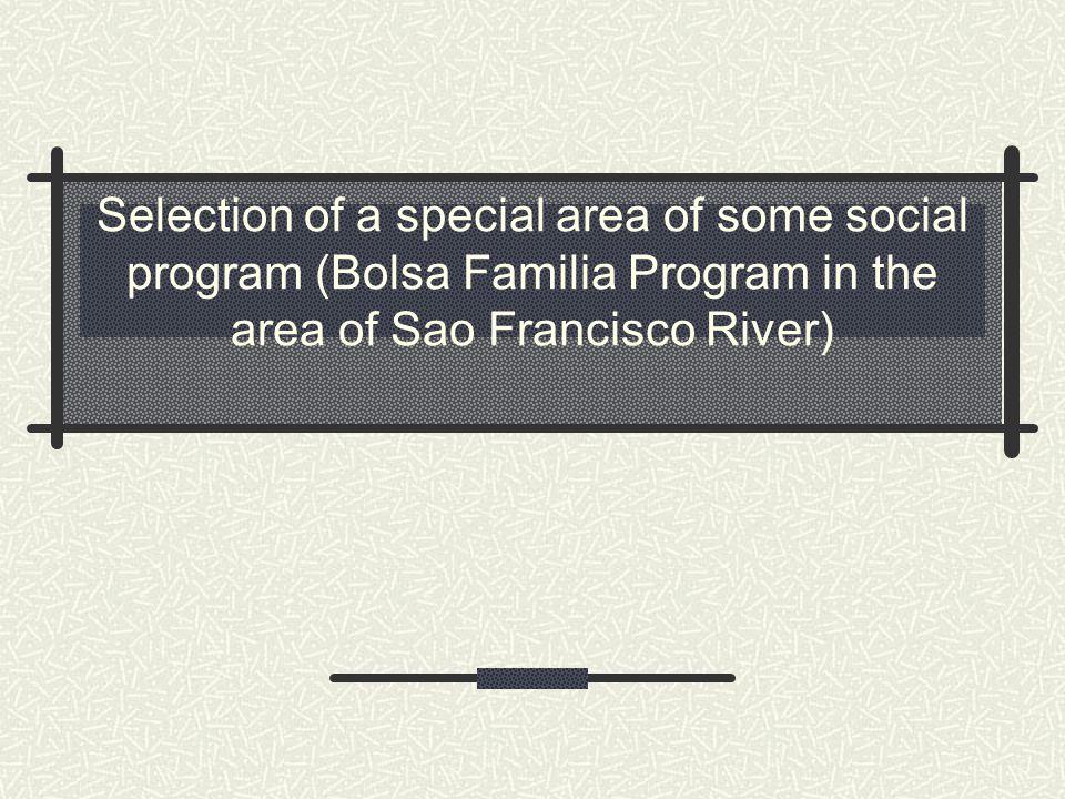 Selection of a special area of some social program (Bolsa Familia Program in the area of Sao Francisco River)