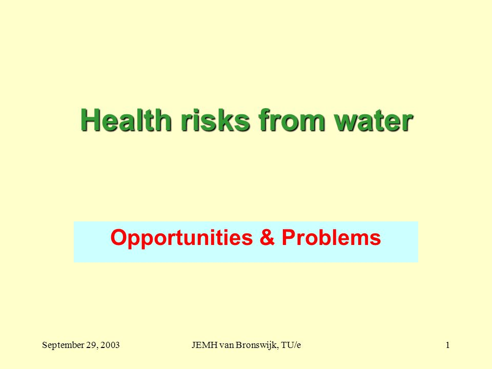 September 29, 2003JEMH van Bronswijk, TU/e2 Water is Life Human = 65% H 2 O Minimal Daily loss: 1 kg H 2 0 / person Maximal Hourly loss: 10 kg H 2 O / person Loss to be replenished by eating & drinking Human <60% H 2 0: in danger zone