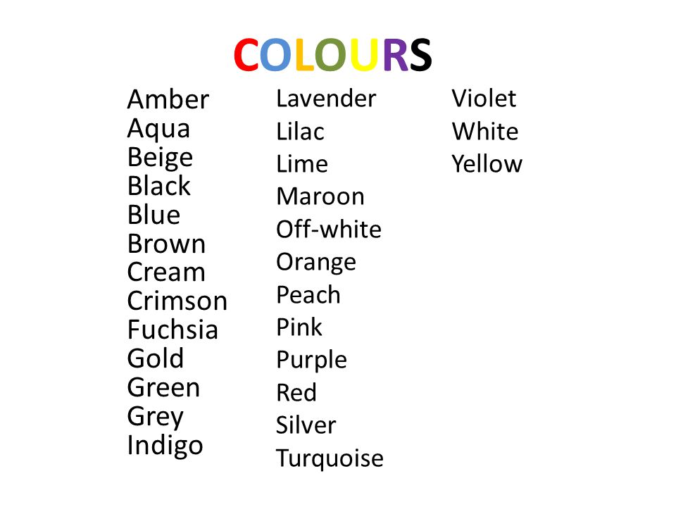 COLOURSCOLOURS Amber Aqua Beige Black Blue Brown Cream Crimson Fuchsia Gold Green Grey Indigo Lavender Lilac Lime Maroon Off-white Orange Peach Pink P