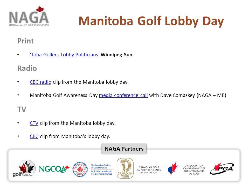 NAGA Partners 'Toba Golfers Lobby Politicians: Winnipeg Sun 'Toba Golfers Lobby Politicians Print Radio CBC radio clip from the Manitoba lobby day.