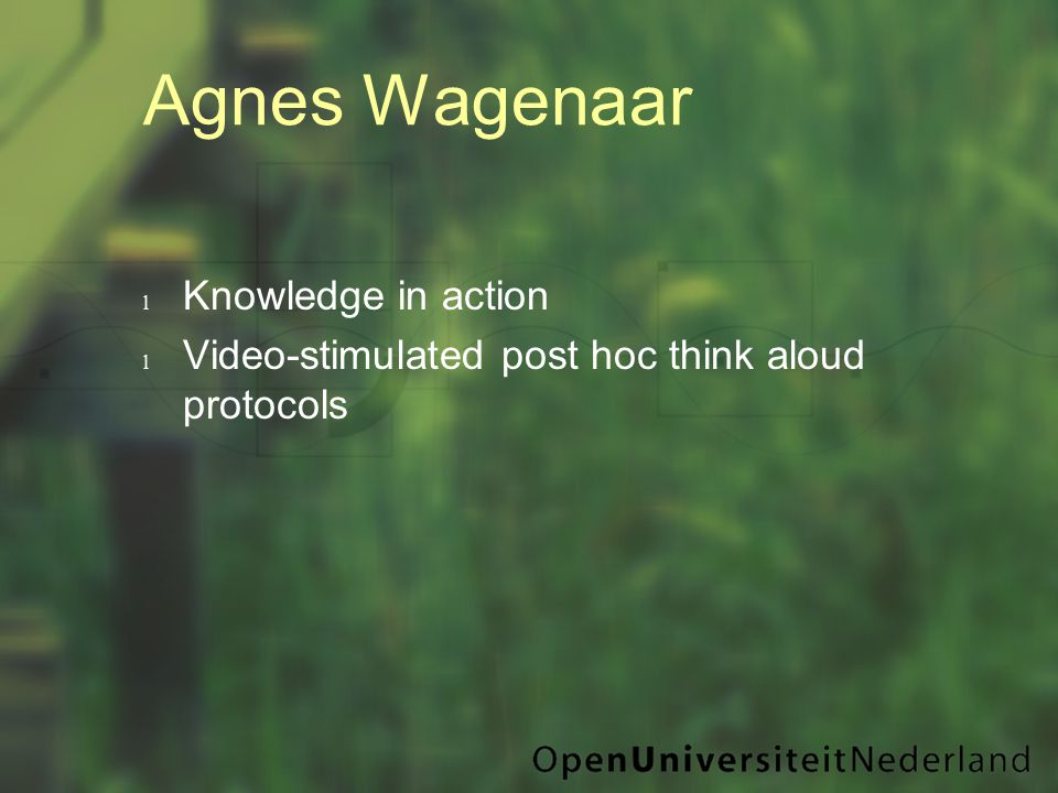 Agnes Wagenaar l Knowledge in action l Video-stimulated post hoc think aloud protocols