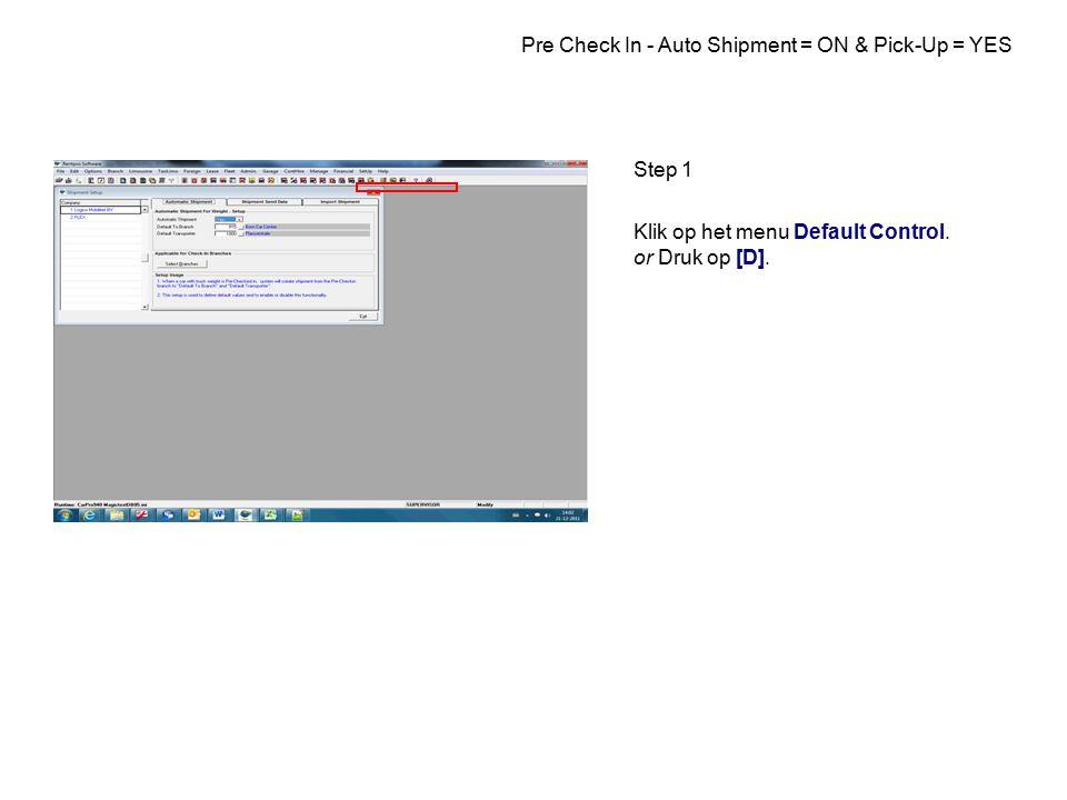 Step 1 Klik op het menu Default Control. or Druk op [D].