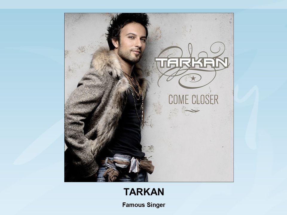 TARKAN Famous Singer