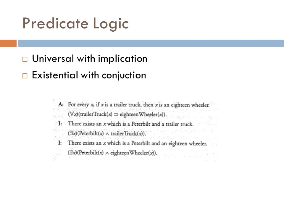 Predicate Logic  Universal with implication  Existential with conjuction
