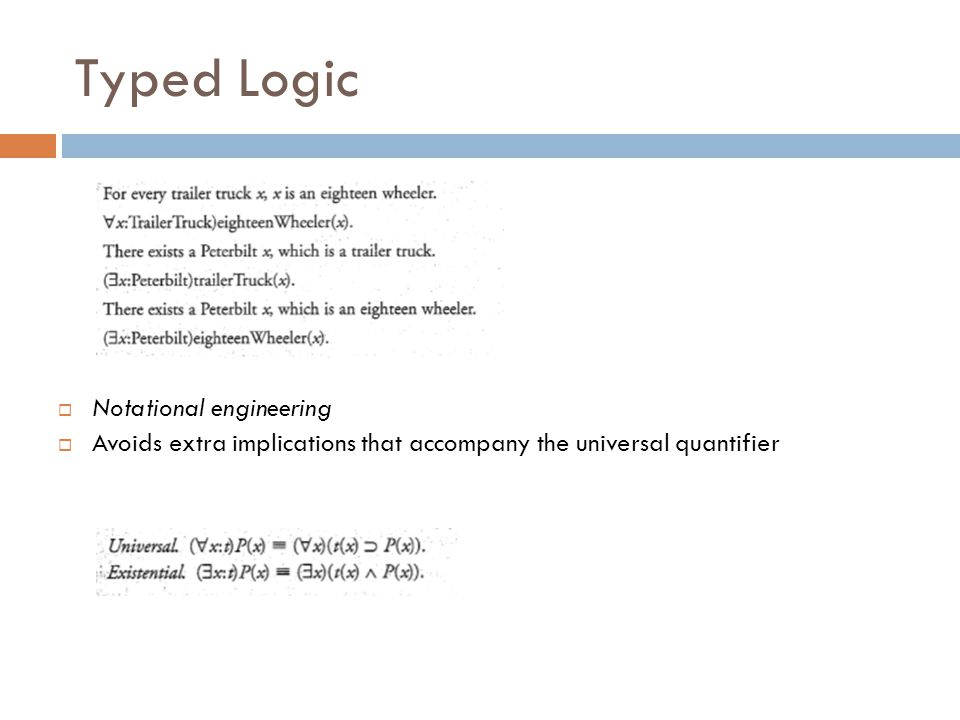 Typed Logic  Notational engineering  Avoids extra implications that accompany the universal quantifier