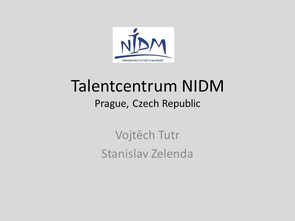 Talentcentrum NIDM Prague, Czech Republic Vojtěch Tutr Stanislav Zelenda