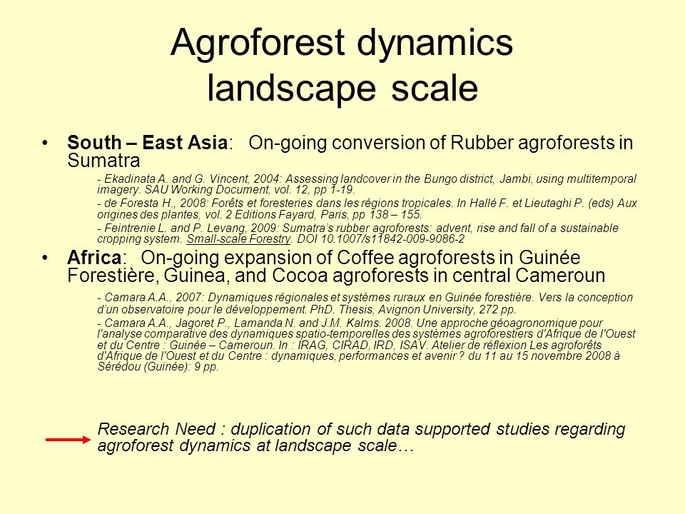 Agroforest dynamics landscape scale South – East Asia: On-going conversion of Rubber agroforests in Sumatra - Ekadinata A.