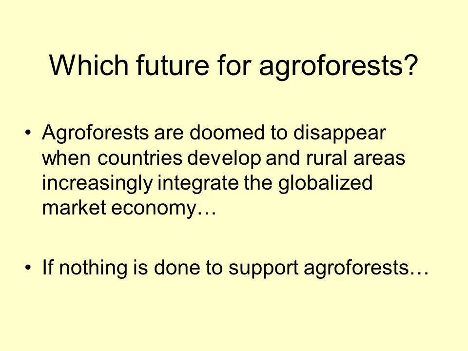 Which future for agroforests.Why support agroforests.