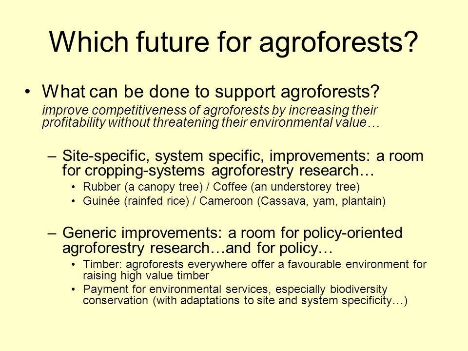 Which future for agroforests. What can be done to support agroforests.