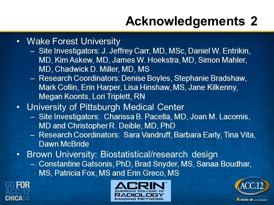 Acknowledgements 2 Wake Forest University –Site Investigators: J.