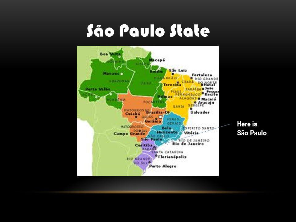 São Paulo State Here is São Paulo