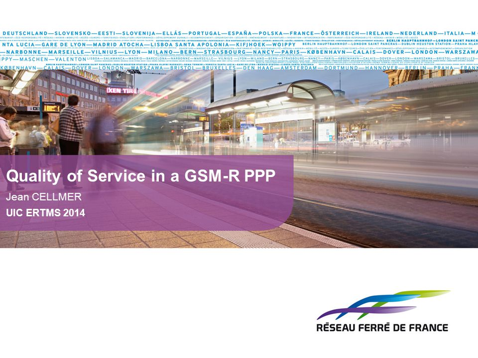 Quality of Service in a GSM-R PPP Jean CELLMER UIC ERTMS 2014