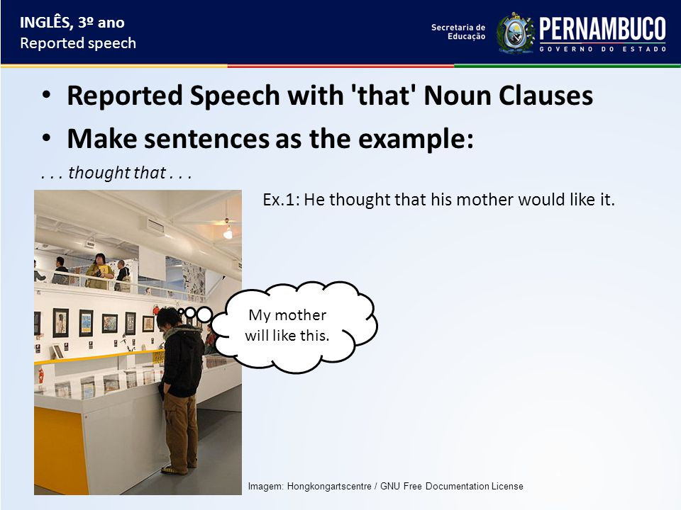 Reported Speech with that Noun Clauses Make sentences as the example:...