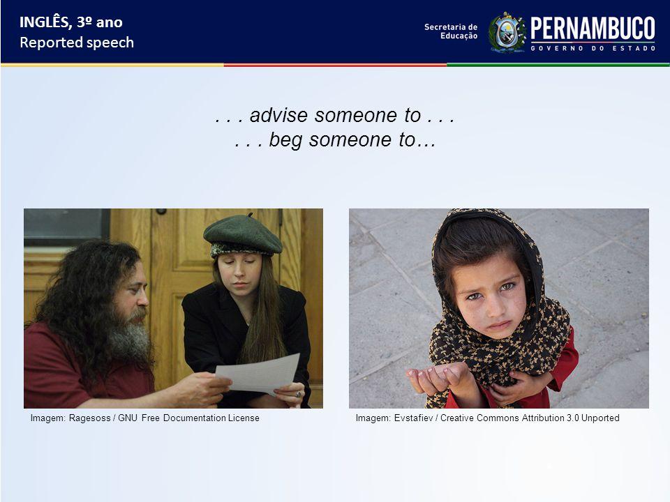 INGLÊS, 3º ano Reported speech... advise someone to......