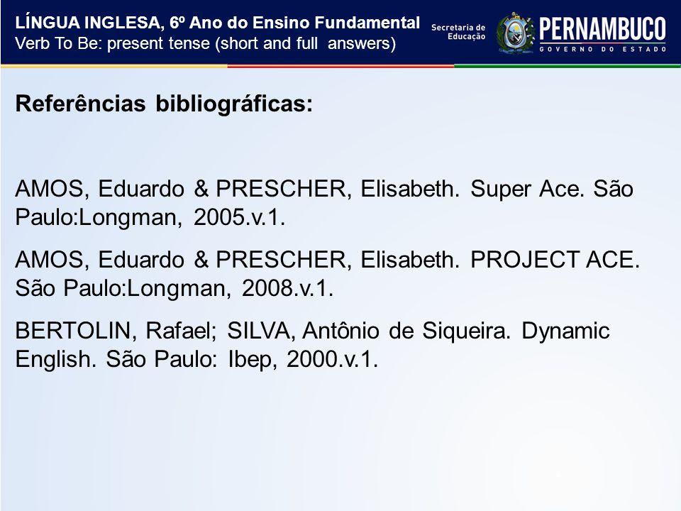 Referências bibliográficas: AMOS, Eduardo & PRESCHER, Elisabeth.