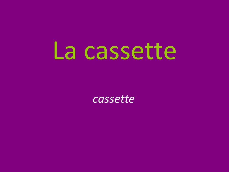 La cassette cassette