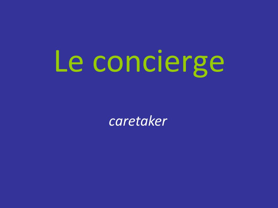 Le concierge caretaker