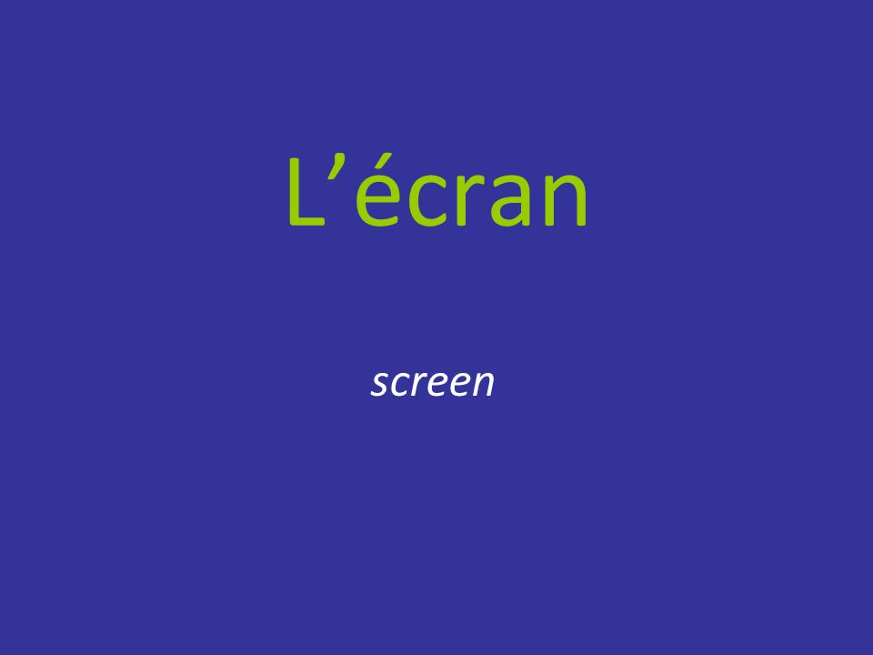 L'écran screen