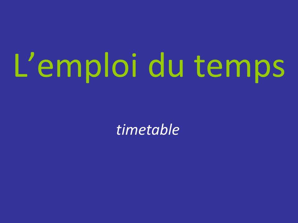 L'emploi du temps timetable