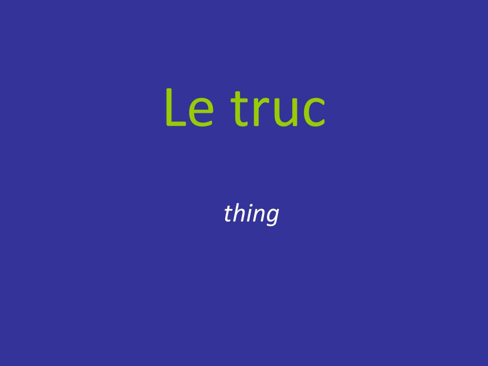 Le truc thing