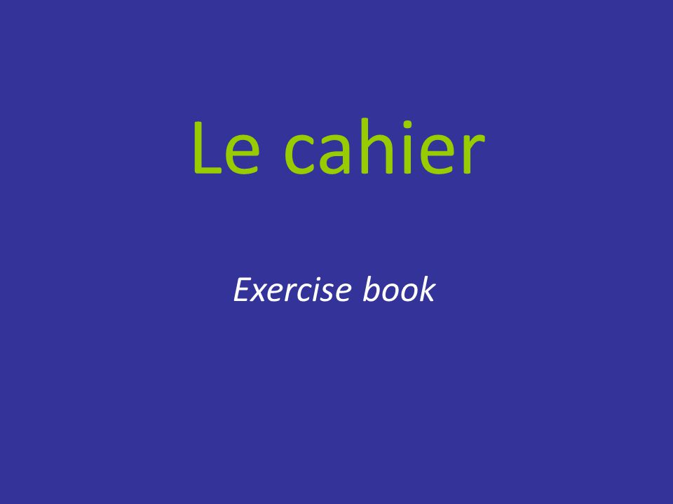 Le cahier Exercise book