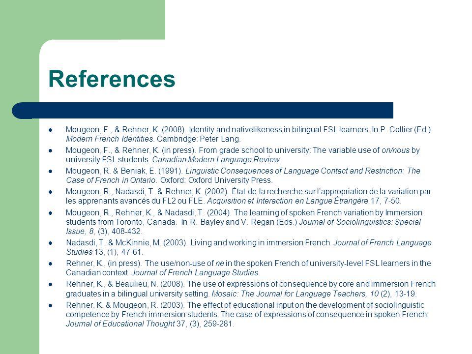 References Mougeon, F., & Rehner, K. (2008).