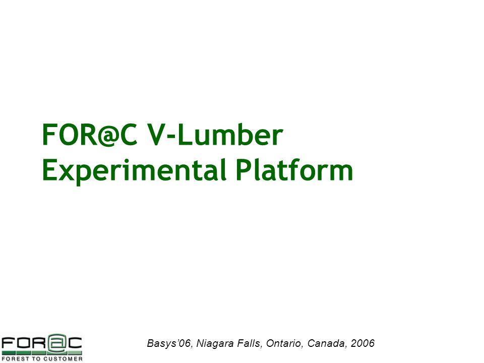 Basys'06, Niagara Falls, Ontario, Canada, 2006 FOR@C V-Lumber Experimental Platform
