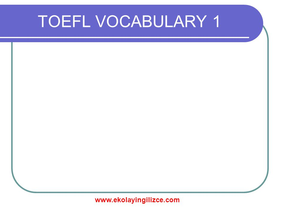 TOEFL VOCABULARY 1