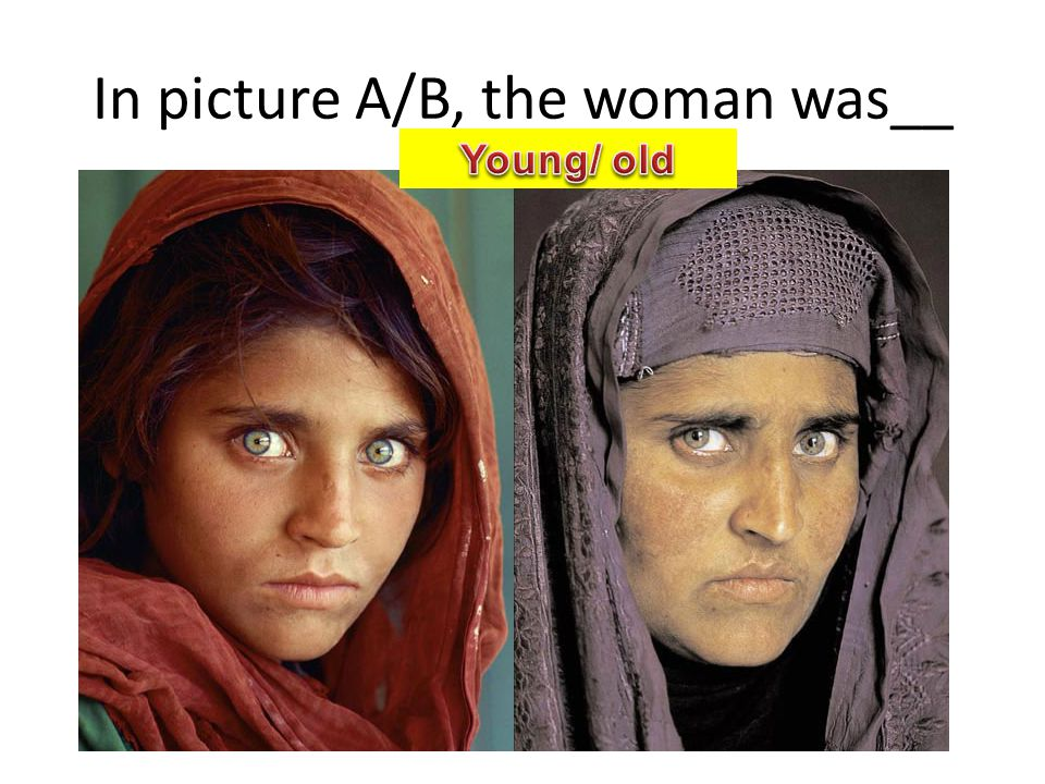In picture A/B, the woman was__