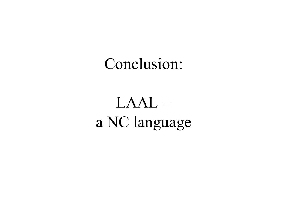 Conclusion: LAAL – a NC language