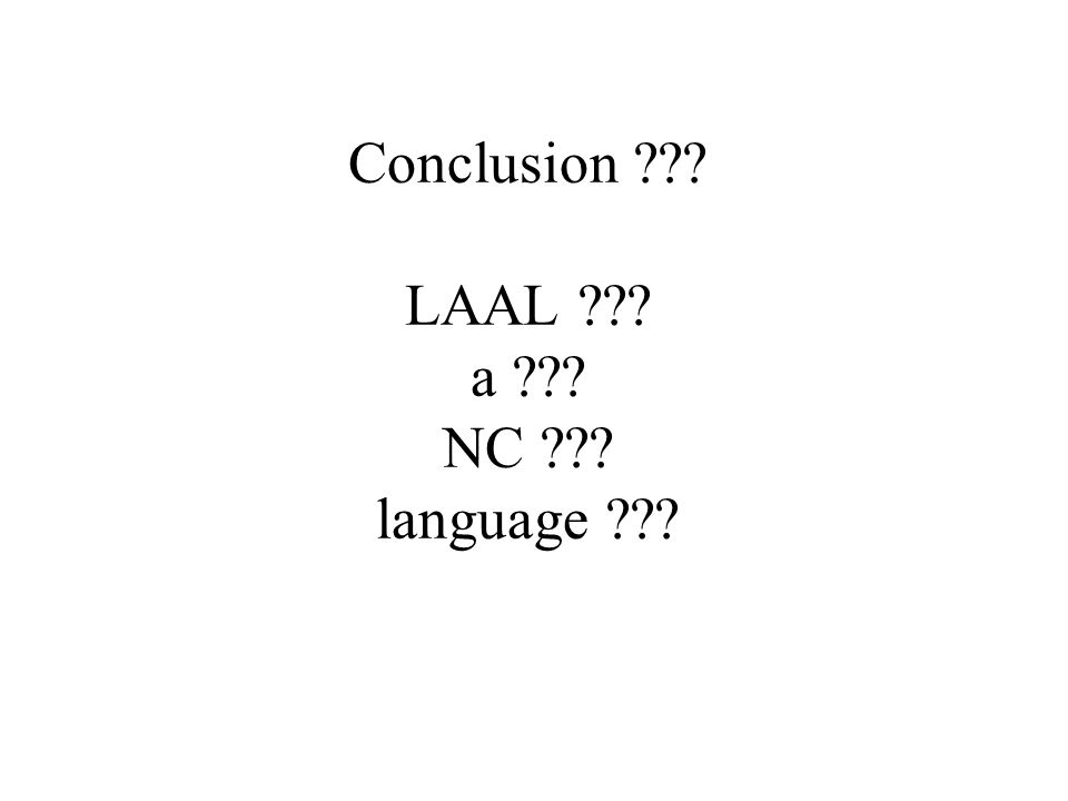 Conclusion ??? LAAL ??? a ??? NC ??? language ???