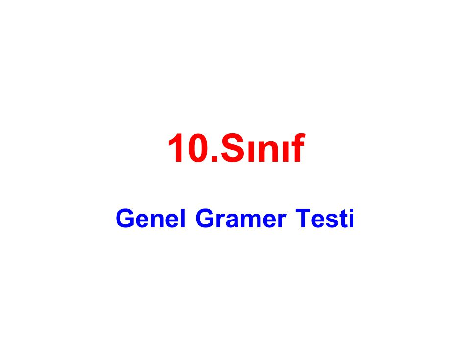10.Sınıf Genel Gramer Testi