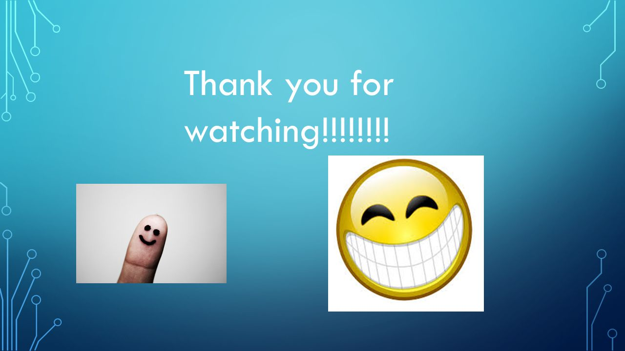 Thank you for watching!!!!!!!!